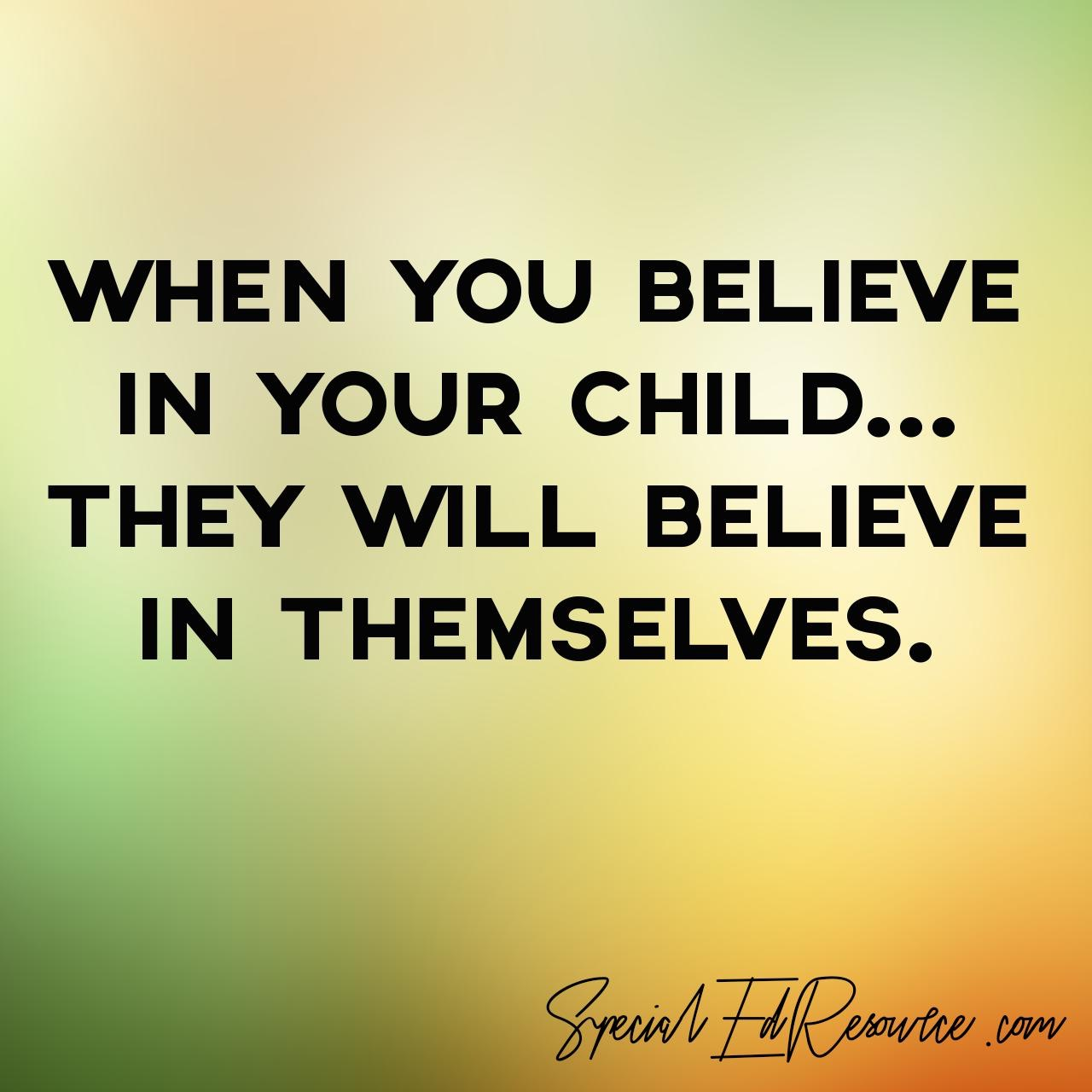 Believe Your Child