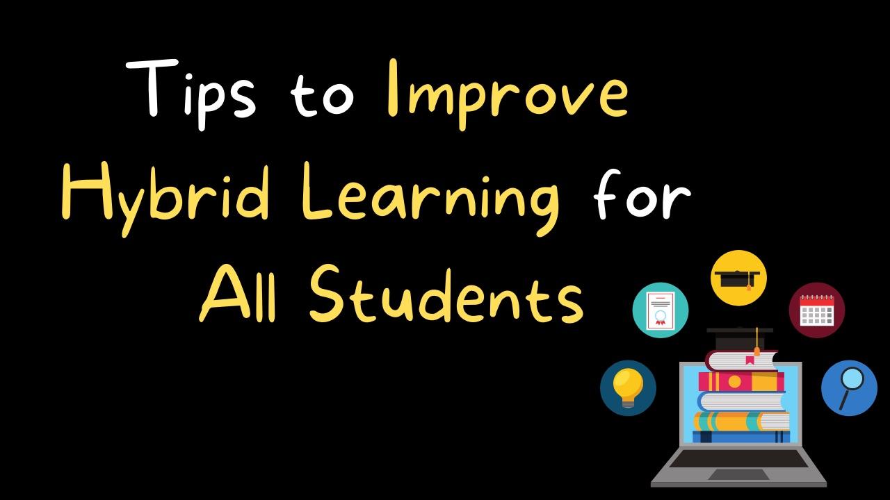 Improve Hybrid Learning