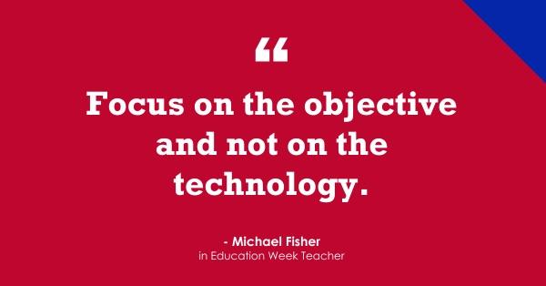 Objective not Technology