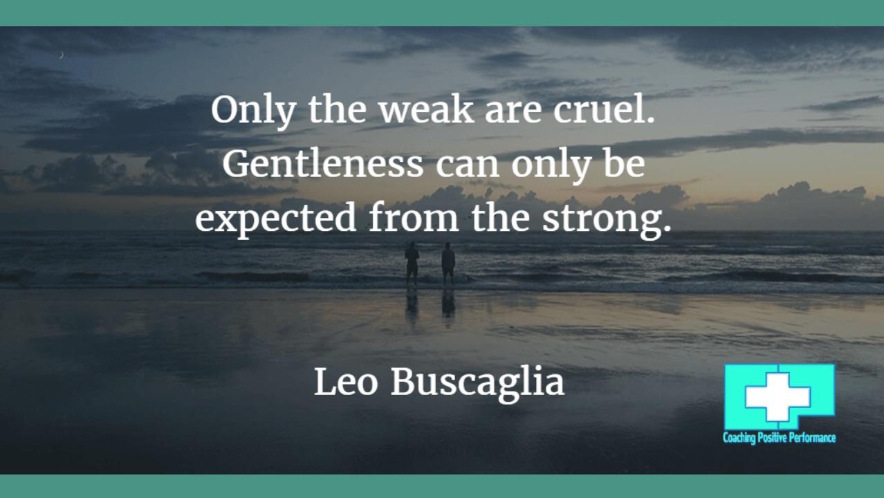 Weak are cruel